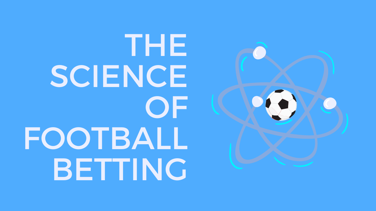 The Science of Football Betting: All About the Finer Points